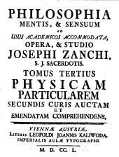 Tomus Tertius Physicam Particularem Secundis Curis Auctam Et Emendatam Comprehendens: 3