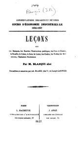 Conservatoire des Arts et Métiers. Cours d'économie industrielle, 1836-1837. Leçons ... recueillies et annotées par Ad. Blaise ... et Joseph Garnier