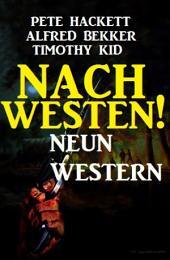 Nach Westen! Neun Western: Cassiopeiapress Spannung