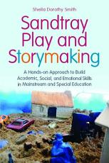 Sandtray Play and Storymaking PDF