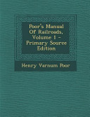 Poor's Manual of Railroads, Volume 1 - Primary Source Edition