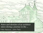 Notes and Sketches of an Architect Taken During a Journey in the Northwest of Europe