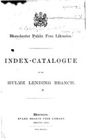 Index Catalogue of the Hulme Lending Branch   Edited by A  Crestadoro   PDF