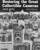 Restoring the Great Collectible Cameras  1945 1970  PDF