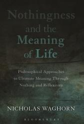 Nothingness And The Meaning Of Life Book PDF