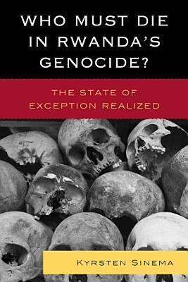 Who Must Die in Rwanda s Genocide