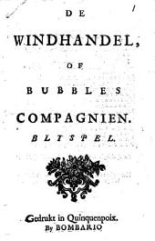 De windhandel, of Bubbles compagnien. Blyspel