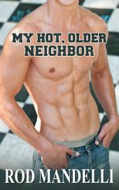 Gay Sex Confessions #1: My Hot, Older Neighbor: M/M Muscle Twink Erotica