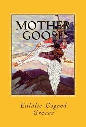 Mother Goose: [Illustrated & The Original Volland Edition]