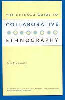 The Chicago Guide to Collaborative Ethnography PDF