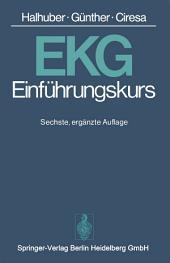 EKG-Einführungskurs: Eine praktische Propädeutik der klinischen Elektrokardiographie, Ausgabe 6