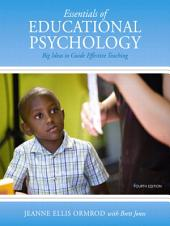Essentials of Educational Psychology: Big Ideas to Guide Effective Teaching, Edition 4