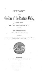 Report on the Condition of the Pawtuxet Water Supplied to the City of Providence