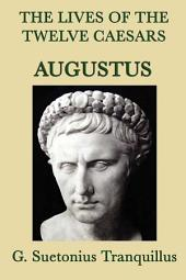 The Lives of the Twelve Caesars: Augustus
