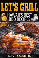 Let's Grill! Hawaii's Best BBQ Recipes