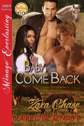 Baby, Come Back [Clandestine Affairs 6]