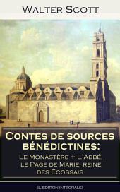 Contes de sources bénédictines: Le Monastère + L'Abbé, le Page de Marie, reine des Écossais (L'édition intégrale): Romans historiques de l'époque élisabéthaine