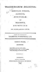 Tragoediarum delectus: Hercules Furens, Alcestis, Euripideae et Trachiniae, Sophoclea
