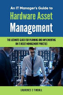 An It Manager's Guide to Hardware Asset Management