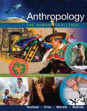 Anthropology: The Human Challenge: Edition 15