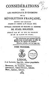 Considérations sur les principaux événemens de la révolution française, depuis son origine jusques et compris le 8 juillet 1815: Volume3