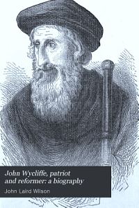 John Wycliffe  patriot and reformer  a biography PDF