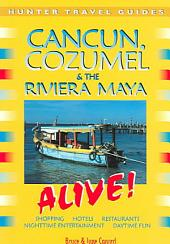 Cancun, Cozumel and Riviera Maya Alive