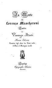 In morte di Lorenzo Mascheroni. Cantica ... Nuova edizione corredata degli ultimi due canti inediti, di note ed illustrazioni storiche