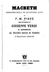 Macbeth: Melodramma in 4 atti di F. M. Piave. Musica: Giuseppe Verdi. Da rappresentarsi al Teatro Regio di Torino il carnevale 1866 - 67. [William Shakespeare]