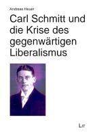 Carl Schmitt und die Krise des gegenw  rtigen Liberalismus PDF