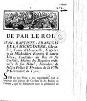 De par le Roi. Jean-Baptiste-François de la Michodiere... Intendant... de Lyon. [Ordonnance sur la fixation de la longueur des pieces de Cordats et Futaines. Du premier fevrier 1759, signé de La Michodiere]