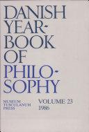 Danish Yearbook of Philosophy vol. 23