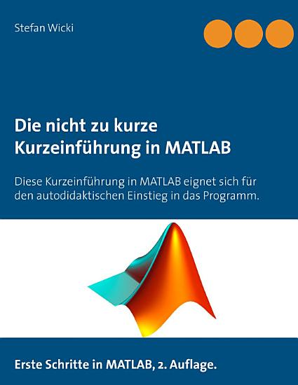 Die nicht zu kurze Kurzeinf  hrung in MATLAB PDF