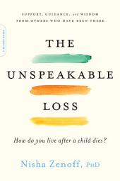 The Unspeakable Loss: How Do You Live After a Child Dies?