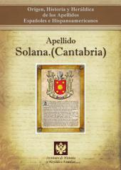 Apellido Solana.(Cantabria): Origen, Historia y heráldica de los Apellidos Españoles e Hispanoamericanos