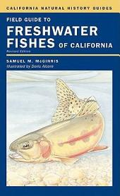 Field Guide to Freshwater Fishes of California: Revised Edition