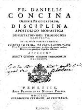 Fr. Danielis Concina ... Disciplina apostolico monastica: dissertationibus theologicis illustrata et in duas partes tributa