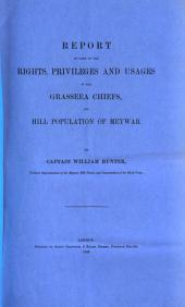Report on Some of the Rights, Privileges and Usages of the Grasseea Chiefs, and Hill Population of Meywar