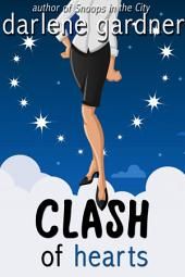 Clash of Hearts: A Romantic Comedy