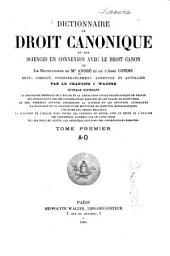 Dictionnaire de droit canonique et des sciences en connexion avec le droit canon, ou Le Dictionnaire de Mgr. André et de l'Abbé Condis: Volume1