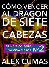 Cómo vencer al dragón de siete cabezas