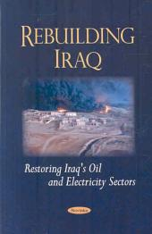 Rebuilding Iraq: Restoring Iraq's Oil and Electricity Sectors