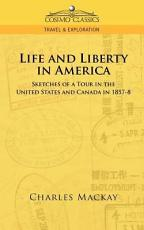 Life and Liberty in America  Sketches of a Tour in the United States and Canada in 1857 8 PDF