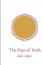 Face of Truth, The: A Study of Meaning and Metaphysics in the Vedantic Theology of Ramanuja