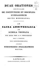 Duae orationes aditiales de institutione et disciplina gymnasiorum recte moderanda: ad sacra anniversaria in Schola Thomana die 31. Dec. A. C. 1835 Hor. 5. Vespert ...