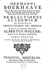 Praelectiones academicae in proprias institutiones rei medicae: Volumes 3-4