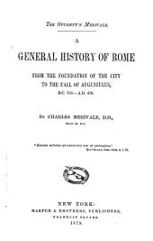 A General History of Rome: From the Foundation of the City to the Fall of Augustulus, B. C. 753-A, Part 476