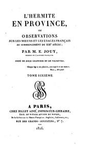 L'hermite en Province; ou, Observations sur les moeurs et les usages français au commencement du XIXe siècle: Volume6