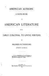 American Authors: A Hand-book of American Literature from Early Colonial to Living Writers