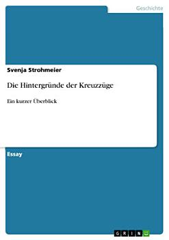 Die Hintergr  nde der Kreuzz  ge PDF
